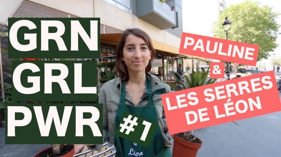 RETARD → Magazine - GRN GRL PWR #1 // MEET PAULINE & LES SERRES DE LÉON
