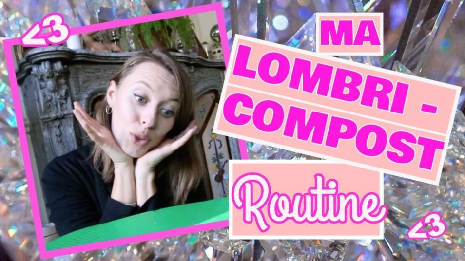 RETARD → Magazine - MA LOMBRICOMPOST ROUTINE