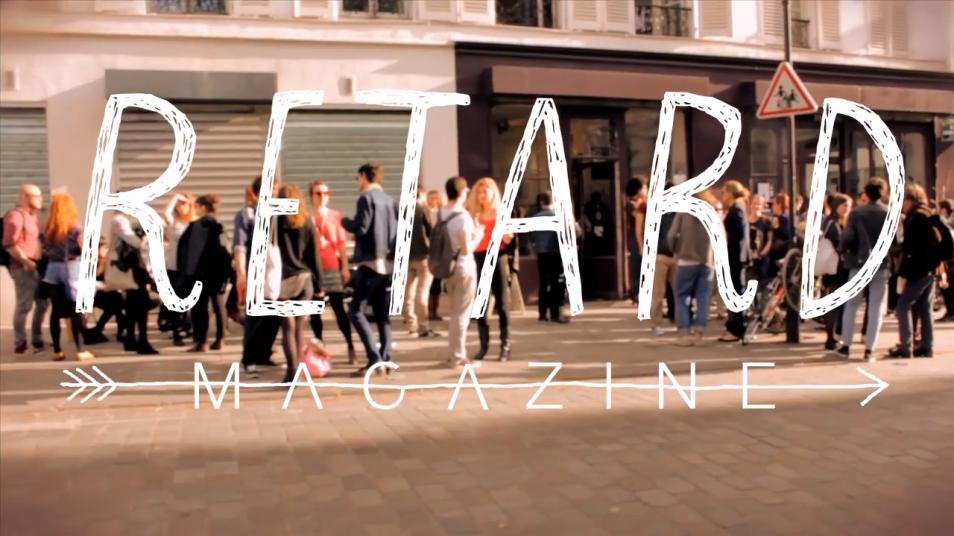 RETARD → Magazine - VIDÉO DU VERNISSAGE